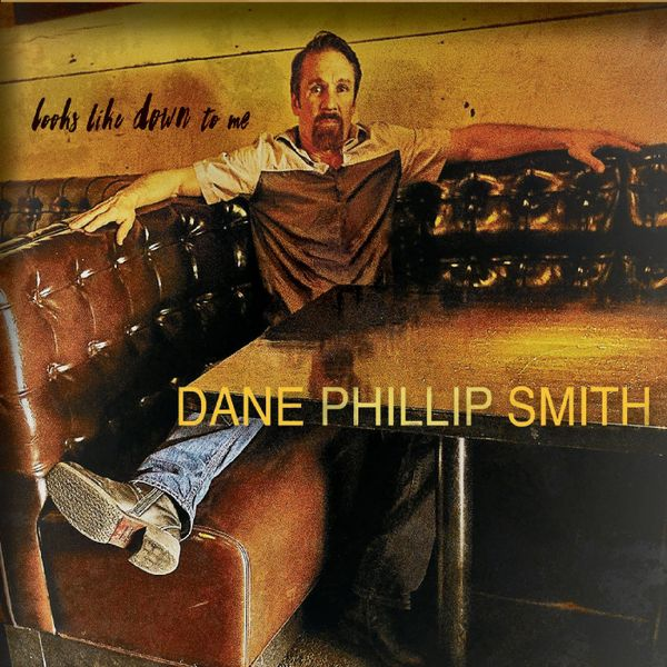 Dane Phillip Smith Looks Like Down to Me