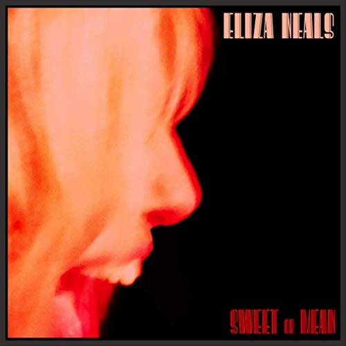 Eliza Neals Sweet or Mean