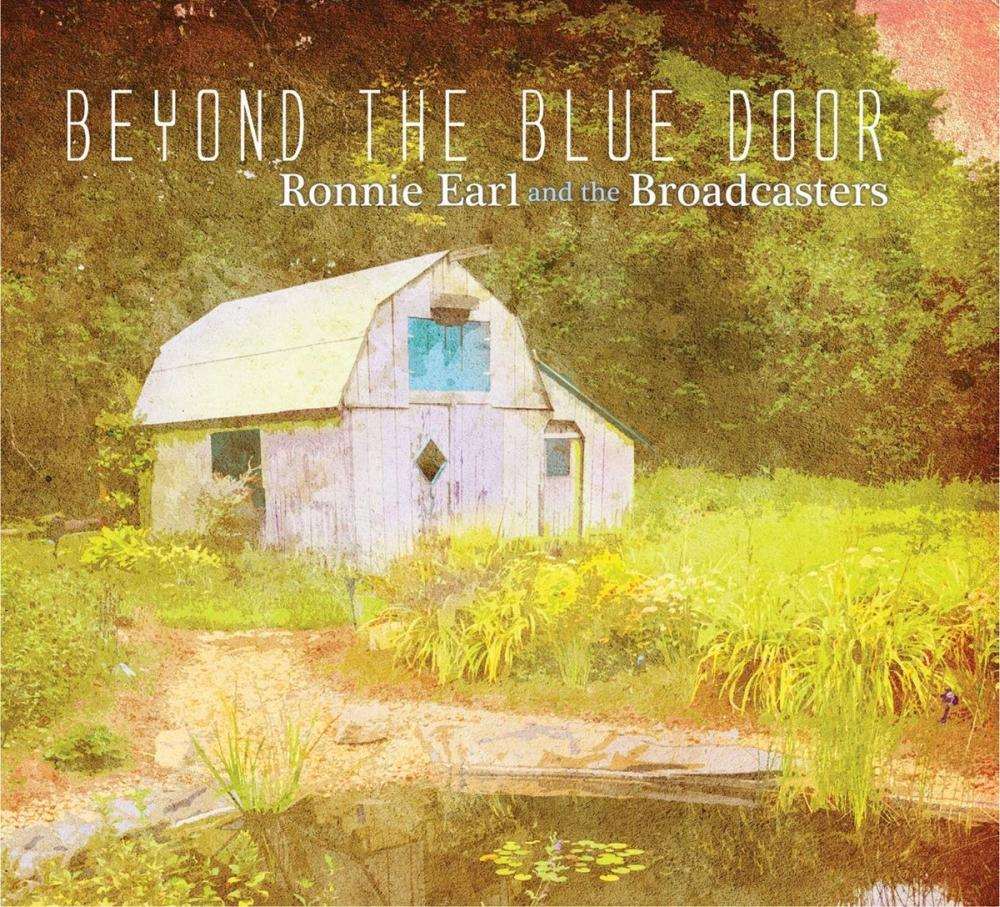 Ronnie Earl and The Broadcasters Beyond the Blue Door