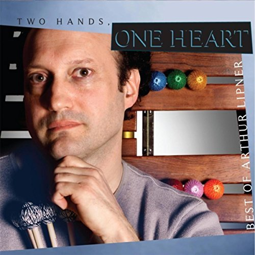 Two Hands, One Heart (Best of Arthur Lipner)